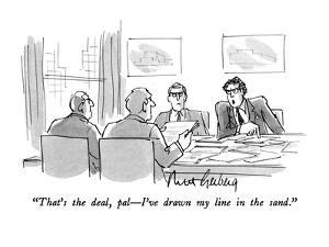 """""""That's the deal, pal?I've drawn my line in the sand."""" - New Yorker Cartoon by Mort Gerberg"""