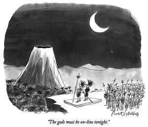 """The gods must be on-line tonight."" - New Yorker Cartoon by Mort Gerberg"