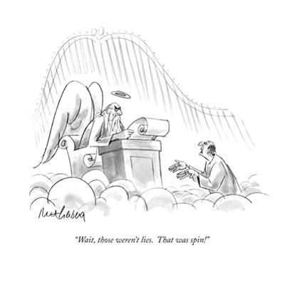 """Wait, those weren't lies.  That was spin!"" - New Yorker Cartoon by Mort Gerberg"