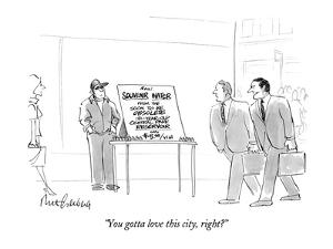 """""""You gotta love this city, right?"""" - New Yorker Cartoon by Mort Gerberg"""