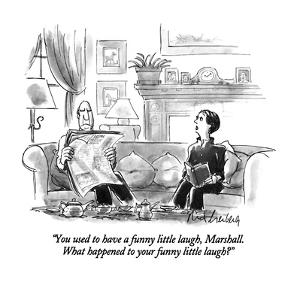 """You used to have a funny little laugh, Marshall.  What happened to your f?"" - New Yorker Cartoon by Mort Gerberg"