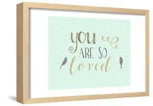 You are So Loved by Moss Tara