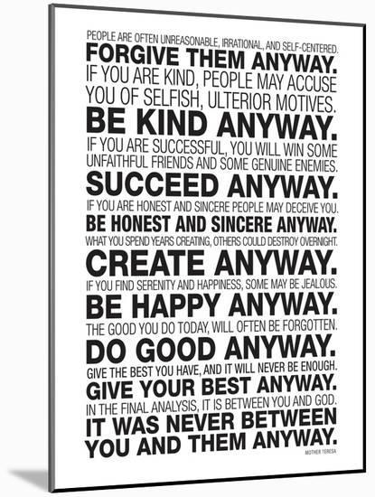 Mother Teresa Anyway Quote Poster--Mounted Art Print