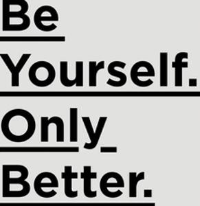 Be Yourself Only Better by Motivated Type
