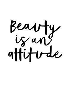 Beauty is an Attitude by Motivated Type