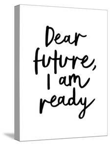 Dear Future I'm Ready by Motivated Type