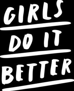 Girls Do It Better by Motivated Type