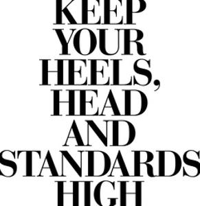 Keep Your Heels Head Standards High by Motivated Type