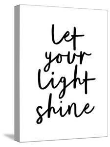 Let Your Light Shine by Motivated Type