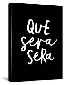 Que Sera Sera by Motivated Type