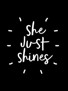 She Just Shines by Motivated Type