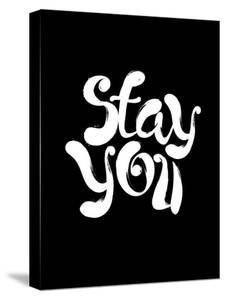 Stay You by Motivated Type