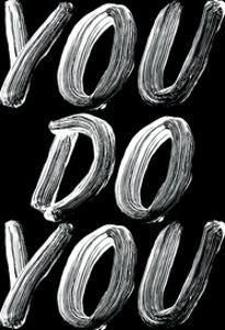You Do You by Motivated Type
