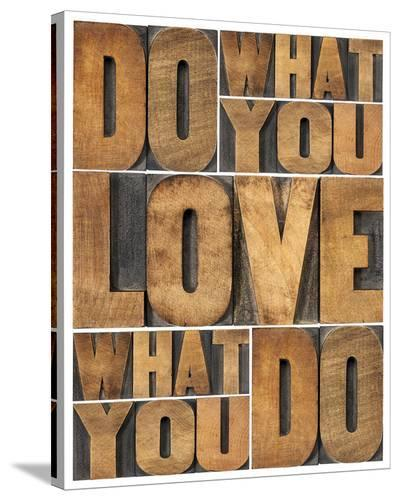 Motivational: Do What You Love--Stretched Canvas Print