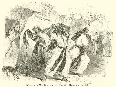 Mourners Wailing for the Dead, Matthew, Ix, 23--Giclee Print