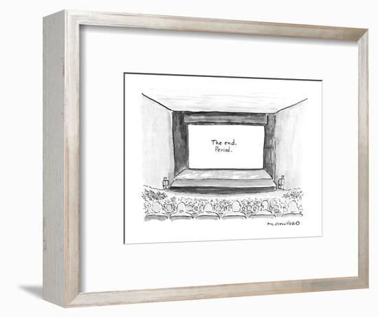"""Move screen says """"The end. Period."""" - New Yorker Cartoon-Michael Crawford-Framed Premium Giclee Print"""