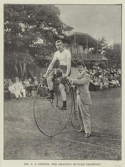 Mr F J Osmond, the Amateur Bicycle Champion--Giclee Print