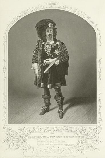 Mr G V Brooke as the Duke of Gloster, Richard the Third, Act I, Scene I--Giclee Print