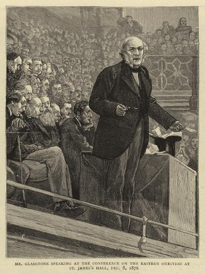 Mr Gladstone Speaking at the Conference on the Eastern Question at St James's Hall, 8 December 1876--Giclee Print