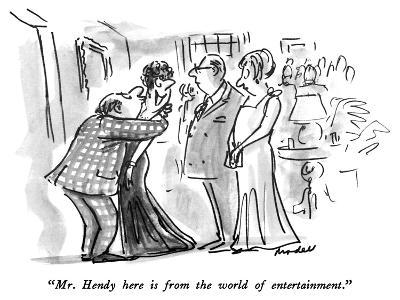 """""""Mr. Hendy here is from the world of entertainment."""" - New Yorker Cartoon-Frank Modell-Premium Giclee Print"""
