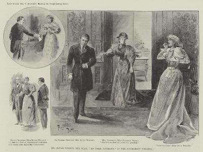 Mr Oscar Wilde's New Play, An Ideal Husband, at the Haymarket Theatre--Giclee Print