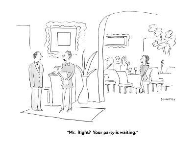 """Mr.  Right?  Your party is waiting."" - Cartoon-Liza Donnelly-Premium Giclee Print"