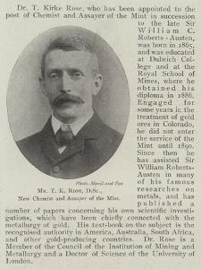 Mr T K Rose, Dsc, New Chemist and Assayer of the Mint