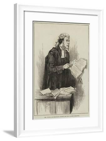 Mr Toole as Serjeant Buzfuz at the Gaiety Theatre--Framed Giclee Print