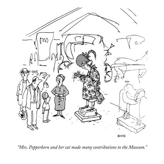 """""""Mrs. Pepperkorn and her cat made many contributions to the Museum."""" - New Yorker Cartoon-George Booth-Premium Giclee Print"""