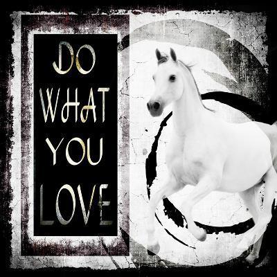 Must Love Horses - Do What You Love-LightBoxJournal-Giclee Print