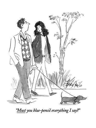"""""""Must you blue-pencil everything I say?"""" - New Yorker Cartoon-Edward Frascino-Premium Giclee Print"""