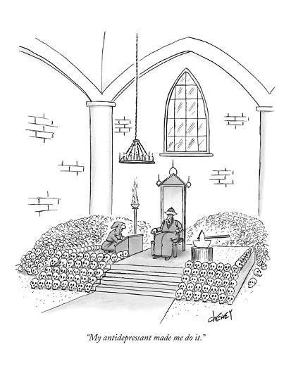 """My antidepressant made me do it."" - New Yorker Cartoon-Tom Cheney-Premium Giclee Print"
