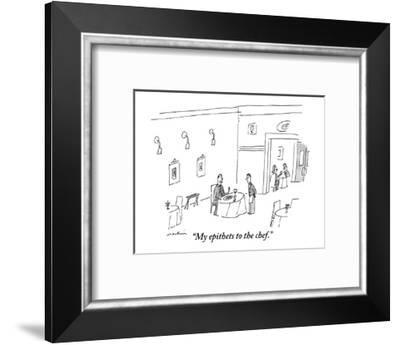 """My epithets to the chef."" - New Yorker Cartoon-Michael Maslin-Framed Premium Giclee Print"