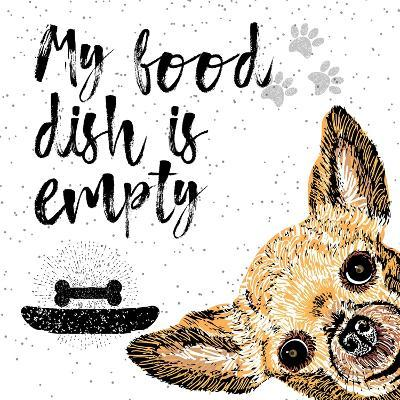 My Food Dish is Empty. Vector Illustration with Hand Drawn Lettering and Dog on Texture Background.-Golden Shrimp-Art Print