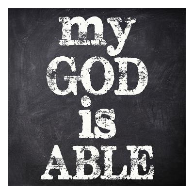 My God Is Able-Taylor Greene-Art Print