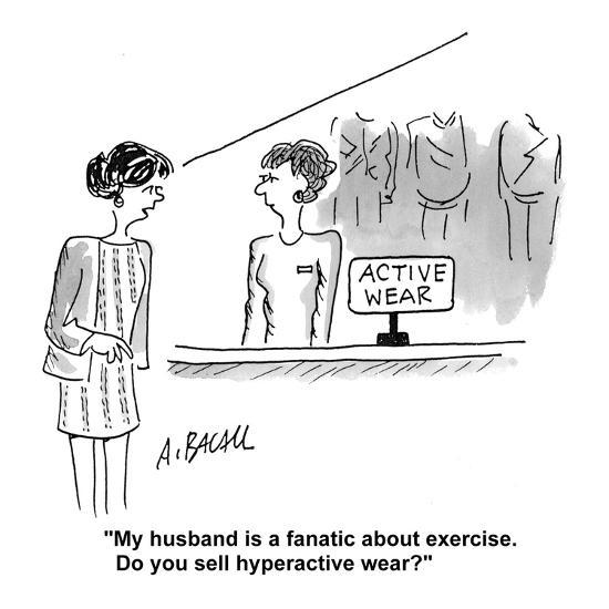 """""""My husband is a fanatic about exercise. Do you sell hyperactive wear?"""" - Cartoon-Aaron Bacall-Premium Giclee Print"""