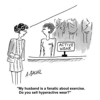 https://imgc.artprintimages.com/img/print/my-husband-is-a-fanatic-about-exercise-do-you-sell-hyperactive-wear-cartoon_u-l-pgpdpk0.jpg?p=0