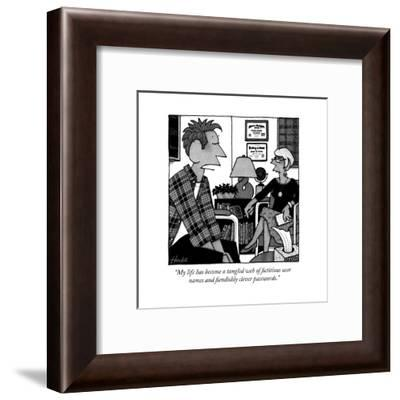"""""""My life has become a tangled web of fictitious user names and fiendishly ..."""" - New Yorker Cartoon-William Haefeli-Framed Premium Giclee Print"""