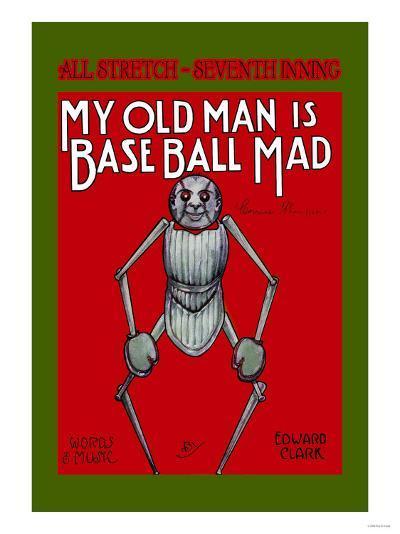 My Old Man is Baseball Mad--Art Print