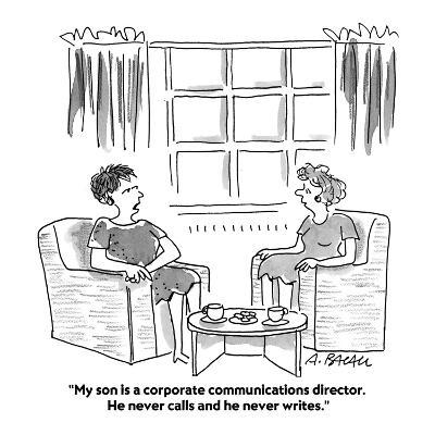 """""""My son is a corporate communications director. He never calls and he neve?"""" - Cartoon-Aaron Bacall-Premium Giclee Print"""