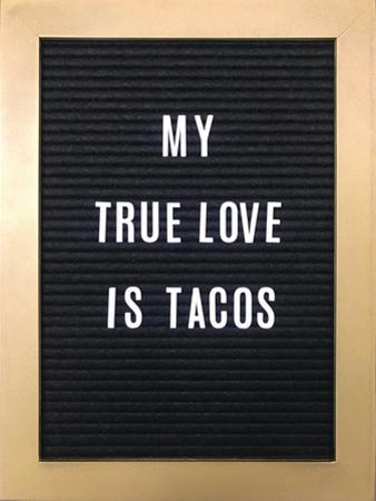 My True Love Is Tacos Sign
