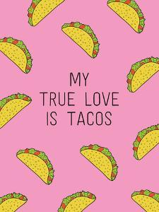 My True Love Is Tacos
