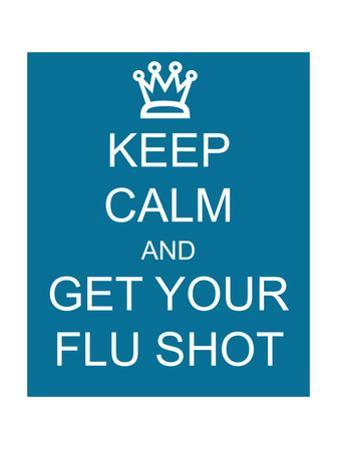 Keep Calm and Get Your Flu Shot by mybaitshop