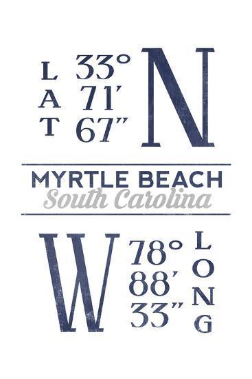 Myrtle Beach, South Carolina - Latitude and Longitude (Blue)-Lantern Press-Art Print