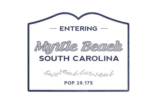 Myrtle Beach, South Carolina - Now Entering (Blue)-Lantern Press-Art Print