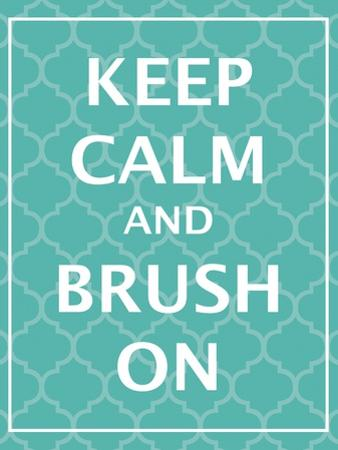 Keep Calm & Brush by N. Harbick