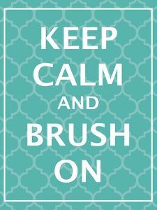 Keep Calm & Brush by N^ Harbick