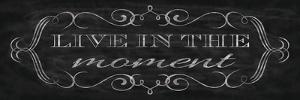 Live in the Moment by N. Harbick