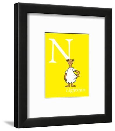 N is for Nightshirt (yellow)-Theodor (Dr. Seuss) Geisel-Framed Art Print