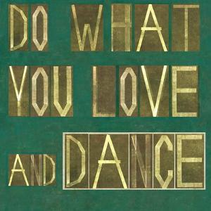 """Earthy Background Image And Design Element Depicting The Words """"Do What You Love And Dance"""" by nagib"""